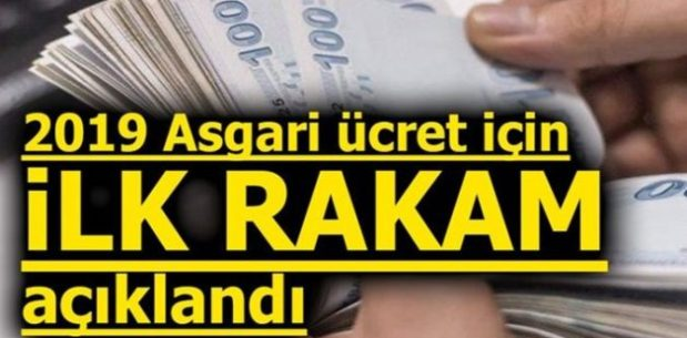 2019 ASGARİ ÜCRET İÇİN İLK RAKAM AÇIKLANDI