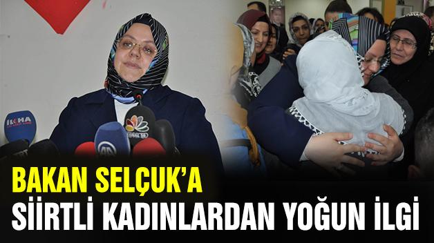 BAKAN SELÇUK'A SİİRTLİ KADINLARDAN YOĞUN İLGİ