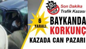 BAYKAN'DAKİ KORKUNÇ KAZA'DA CAN PAZARI!…