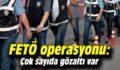 SİİRT'TE FETÖ'NÜN ESNAF AYAĞINA OPERASYON