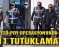 SİİRT'TE FETÖ'DEN 11 KİŞİ TUTUKLANDI