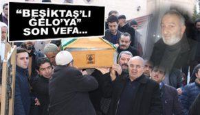 """""""BEŞİKTAŞ'LI ĞELO'YA"""" SON VEFA…"""