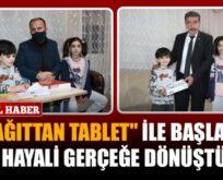 """""""KÂĞITTAN TABLET"""" İLE BAŞLAYAN HAYALİ GERÇEĞE DÖNÜŞTÜ"""
