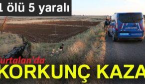 KURTALAN'DA TRAFİK KAZASI:1 ÖLÜ 5 YARALI