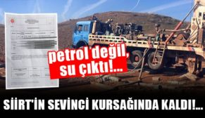 PETROL DEĞİL, SU ÇIKTI!..