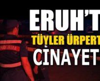 ERUH'TA TÜYLER ÜPRERTEN CİNAYET!..