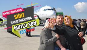 SİİRT HAVALİMANINDA MUTLU SON!..
