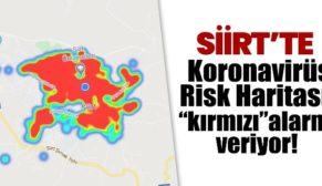 SİİRT'TE KORONAVİRÜS RİSK HARİTASI 'KIRMIZI' ALARM VERİYOR!
