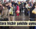 SİİRT'TE YASAKLARA UYULMUYOR, DENETİMLER YETERSİZ!..