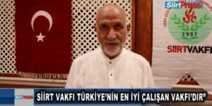 """SİİRT VAKFI TÜRKİYE'NİN EN İYİ ÇALIŞAN VAKFI'DIR"""""""