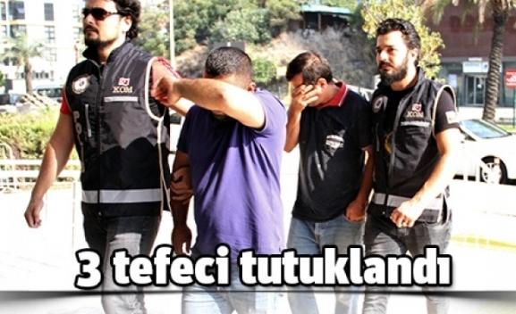 SİİRT'TE 3 TEFECİ TUTUKLANDI